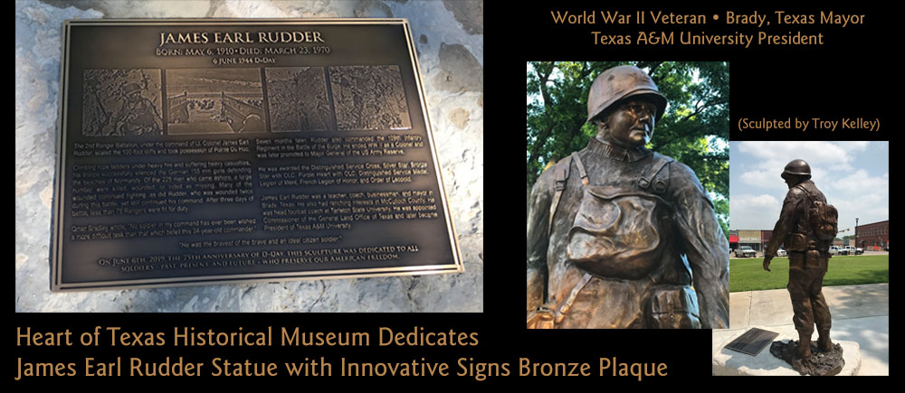 The Heart of Texas Historical Museum dedicated a James Earl Rudder statue with this 24x18 machine engraved bronze plaque with 3D PhotoRelief� graphics.