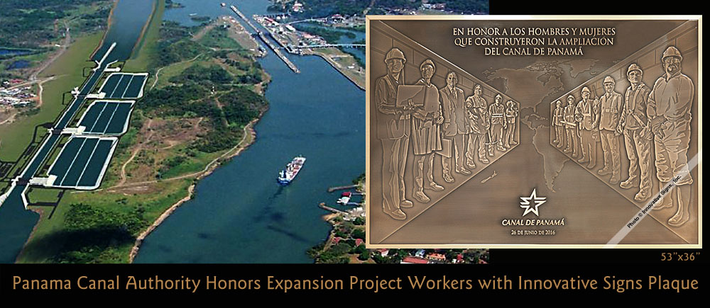 Innovative Signs, Inc. was chosen by the Panama Canal Authority to supply this beautiful dedication plaque for the inauguration ceremony of the Panama Canal Expansion. Men and women from 12 trades and professions are represented on this 53x36 machine engraved bronze plaque with 3D PhotoRelief� graphics.