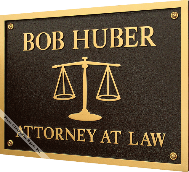 Huber Plaque_DuraBronze™_Attorney_Sign